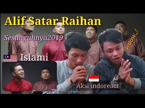 Free Download Aksi Indoreact Alif Satar Raihan - Sesunguhnya2019 / Nasyid Malaysia, Alif Satar Raihan Mp3 dan Mp4