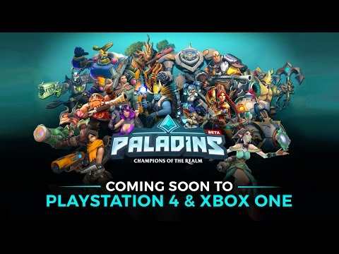 Paladins - Coming Soon to PlayStation 4 & Xbox One