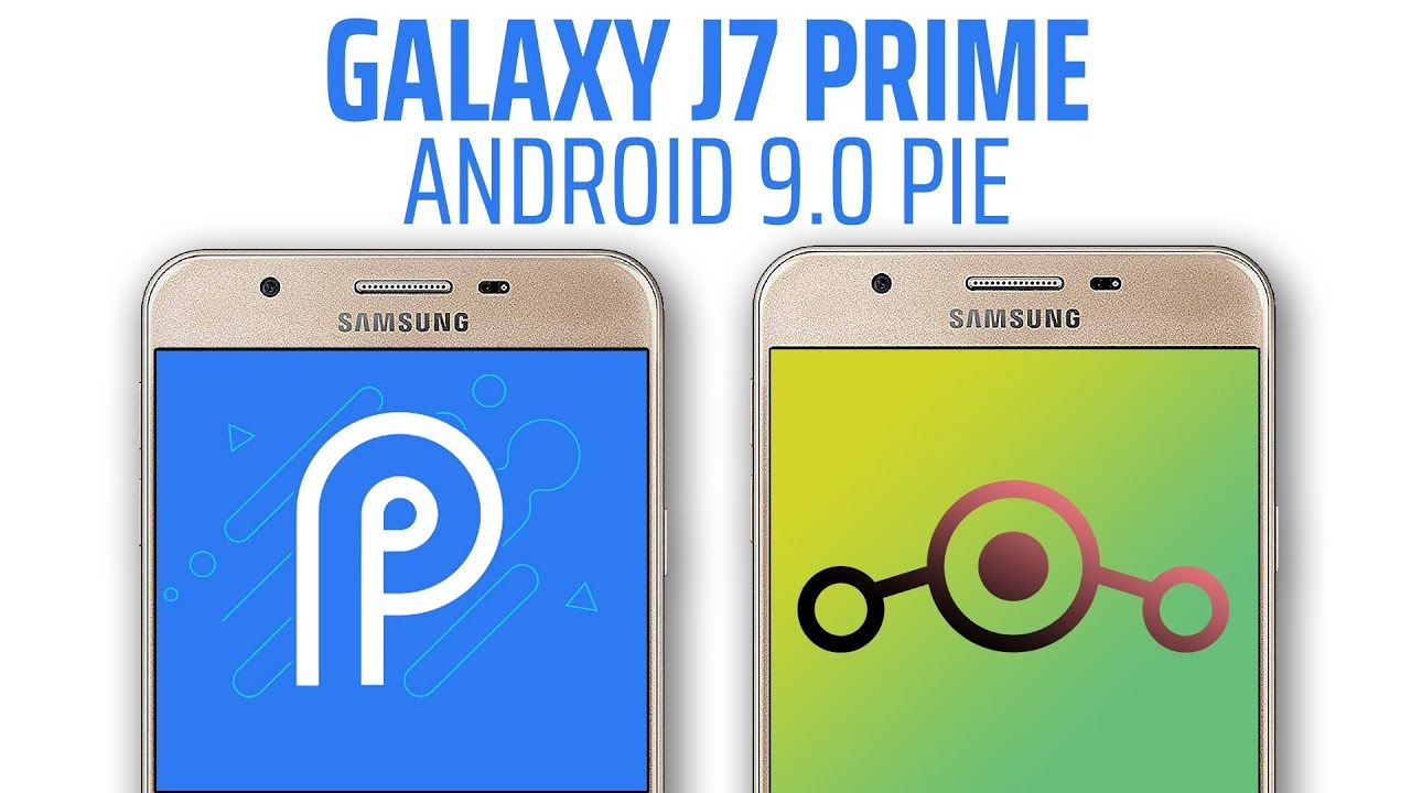 Samsung Galaxy J7 Prime Android 9 0 Pie Upgrade | LineageOS 16 Rom |  Tutorial