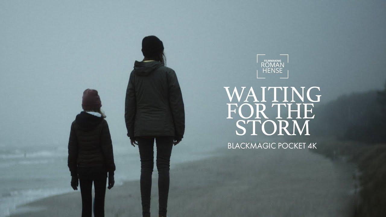 Waiting for the storm   Blackmagic Pocket Cinema Camera 4k