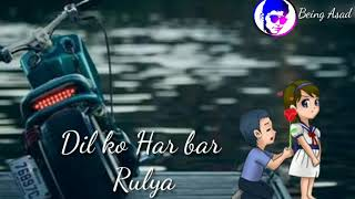 BEWAFA HAA TU - Whatsapp status video | Heart touching whatsapp status video | Being Asad | 2018