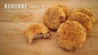 Korokke  - Japanese Style Croquette