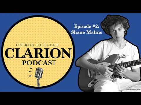 Citrus College Clarion Podcast Episode #2: Musician Shane Malins