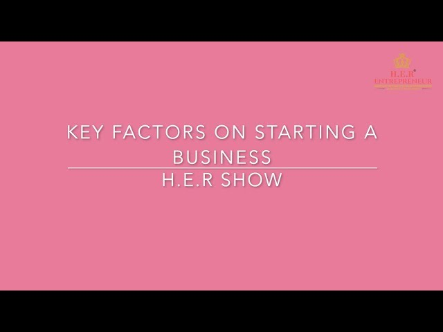 #24 HER Show - Key factors on starting a business