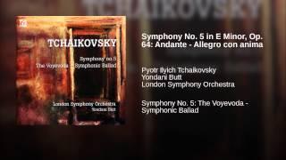 Symphony No. 5 in E Minor, Op. 64: Andante - Allegro con anima