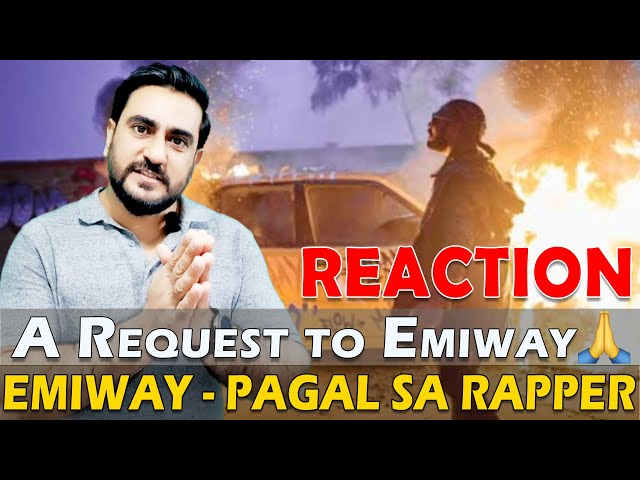 EMIWAY - PAGAL SA RAPPER | A Request to Emiway as a Fan | Reaction