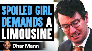 Spoiled Girl Demands A Limousine, Poor Girl Teaches Her A Lesson | Dhar Mann