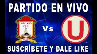 AYACUCHO FC vs UNIVERSITARIO (EN VIVO) Torneo de Verano 20-04-18