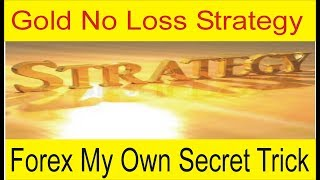 My Own Secret Gold Never Loss Strategy |  Special Forex Trading Trick by Tani Forex in Urdu & Hindi