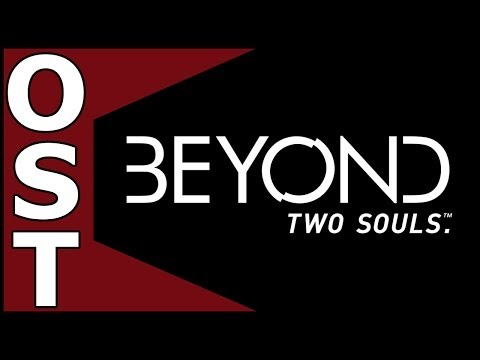 Beyond: Two Souls OST ♬ Complete Original Soundtrack