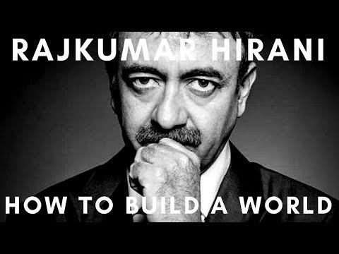Rajkumar Hirani  How To Build A World