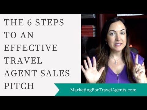 6 Steps for an Effective Travel Agent Sales Pitch