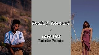 Khalid ft Normani - Love Lies (Traduction Française)