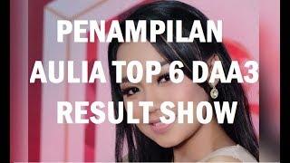 HASIL DAA3 TOP 6 Aulia Tersenggol Grup 2 Babak 6 Besar DA Asia 3 Tadi Malam 16 Desember 2017