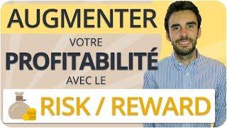 RISK REWARD : Comment AUGMENTER votre PROFITABILITÉ en BOURSE