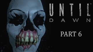 Until Dawn | Chapter 6 - Psychosis