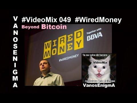 VideoMix 049 Wired Money Bitcoin Andreas Antonopoulos Greece Blockchain Identity Theft IT KVC BBVA