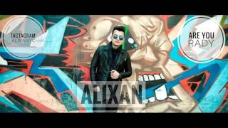 ALixan - Are you ready ?