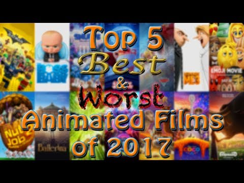 Top 5 Best & Worst Animated Films of 2017