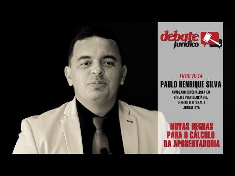 Novas Regras para o Cálculo da Aposentadoria: Entrevista Dr Paulo Henrique Silva 5