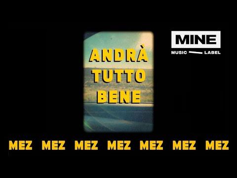 Смотреть клип Metz - Andrà Tutto Bene