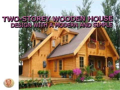 two-storey wooden house design with a modern and simple - YouTube on two story strip mall, contemporary log house, colonial log house, farm log house, two story hunting lodge, two story rustic architecture, two story contemporary, tudor log house, loft log house, pool log house, two story hut, two story building, two story outhouse, center chimney log house, two story wigwam, two story frame, two story general store, two story penthouses, victorian log house, one story log house,