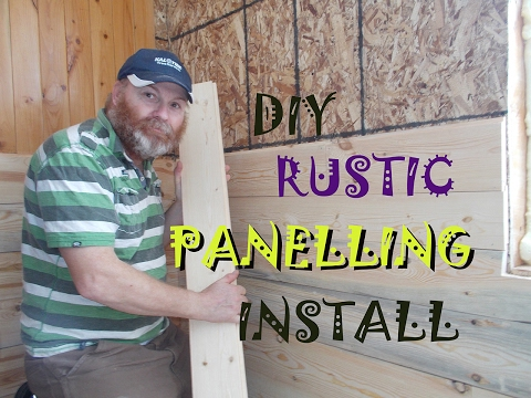 DIY RUSTIC PANELLING INSTALL Here On Our Off Grid Homestead
