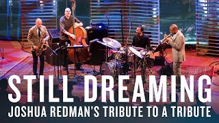Joshua Redman: Still Dreaming | JAZZ NIGHT IN AMERICA