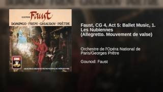 Faust (1986 Remastered Version) , Ballet Music: Les Nubiennes (Allegretto: Mouvement de valse)