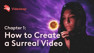 How to Create aฑd Edit a Surreal Video with Videoleap