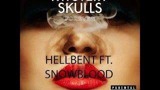 Mystery Skulls - Hellbent (ft. Snowblood) (Lyrics)