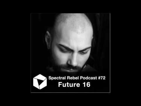 Spectral Rebel Podcast #72: Future 16