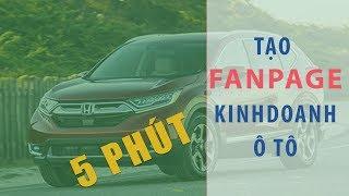 Hướng dẫn tạo Fanpage để kinh doanh ô tô trên Facebook