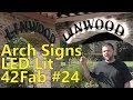 Arch Signs - LED Channel Lit - 42Fab #24