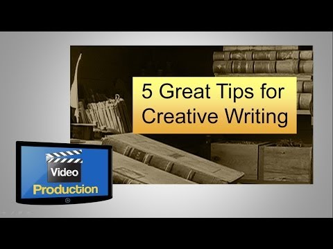 5 Great Tips for Creative Writing