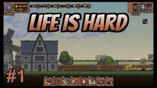 Life is Hard Прохождение. #1 [Инди-Игры Песочницы 2016]