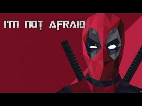 Deadpool- Eminem - Not Afraid [HD]