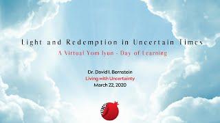 Pardes Yom Iyun - Light and Redemption in Uncertain Times, Part 1: Dr  David I  Bernstein