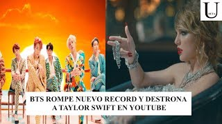 BTS rompe nuevo récord y destrona a  Taylor Swift en Youtube