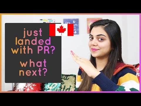 Next Steps After Landing In Canada As PR