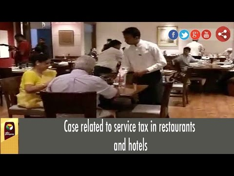 Case related to service tax in restaurants and hotels
