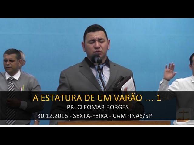 30.12.2016 - A Estatura de um varão perfeito 1 - Pr. Cleomar Borges    Tabernáculo da Fé Campinas/SP