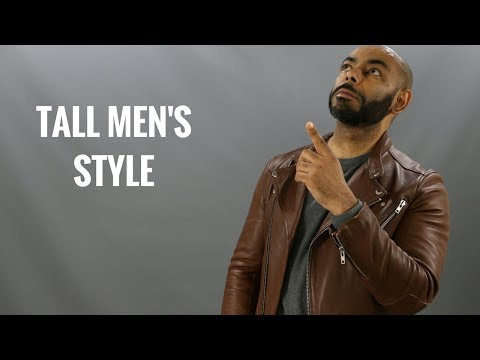 db3b19785 How Tall Men Should Dress/ 8 Best Style Tips For Tall Guys - YouTube