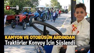 Kamyon ve Otobüsün Ardından Traktörler Konvoy İçin Süslendi - Denizli Haber - HABERDENİZLİ.COM