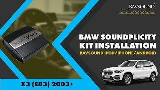 BAVSOUND - BMW X3 (E83) '03+ - Soundplicity Kit Installation - For  iPod / iPhone / Droid