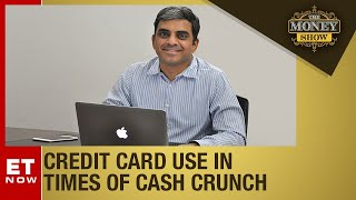 Tiding over cash crunch with credit cards? | The Money Show