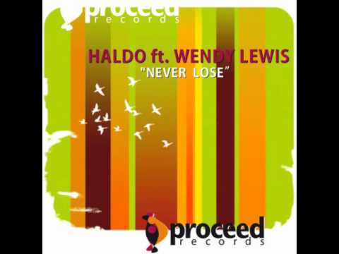 Haldo feat. Wendy Lewis Never Lose (Haldo Mix)