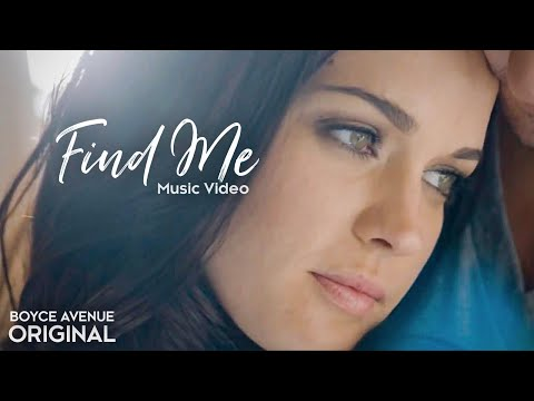 Boyce Avenue - Find Me (Original Music Video) on Apple & Spotify