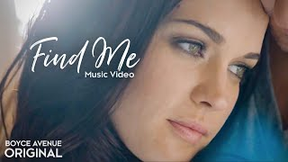 Boyce Avenue - Find Me (Original Music Video) on Spotify &  Apple thumbnail
