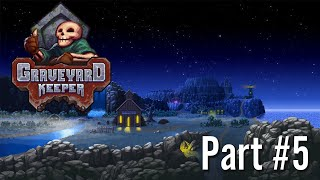 Let's Play: GraveYard Keeper / Part #5